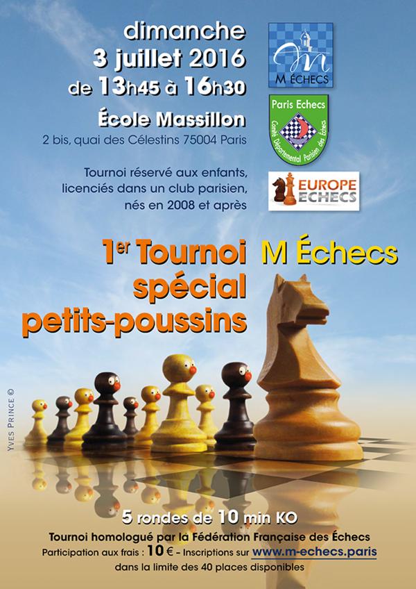 1er Tournoi M Échecs spécial Petits-Poussins : dimanche 3 juillet 2016