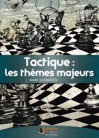 Tactique : les thèmes majeurs