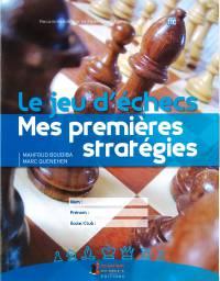 Le jeu d'échecs - Mes premières stratégies